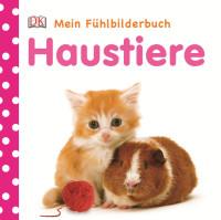 Coverbild Mein Fühlbilderbuch. Haustiere, 9783831017690