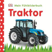 Coverbild Mein Fühlbilderbuch. Traktor, 9783831017706