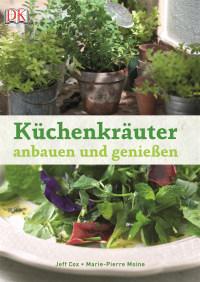 Coverbild Küchenkräuter anbauen und genießen von Marie P Moine, Jeff Cox, 9783831017836