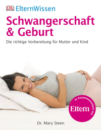 Coverbild ElternWissen. Schwangerschaft & Geburt von Mary Stehen, 9783831017867