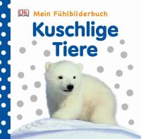 Coverbild Mein Fühlbilderbuch. Kuschlige Tiere, 9783831019489