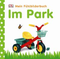 Coverbild Mein Fühlbilderbuch. Im Park, 9783831020126