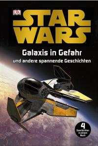 Coverbild Star Wars™ Galaxis in Gefahr von Catherine Saunders, Simon Beecroft, 9783831020614