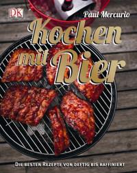 Coverbild Kochen mit Bier von Paul Mercurio, 9783831021161