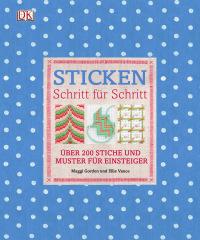 Coverbild Sticken Schritt für Schritt von Maggi Gordon, Ellie Vance, 9783831021291