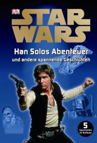 Coverbild Star Wars Han Solos Abenteuer und andere spannende Geschichten, 9783831021352