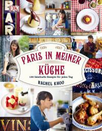 Coverbild Paris in meiner Küche von Rachel Khoo, 9783831022601