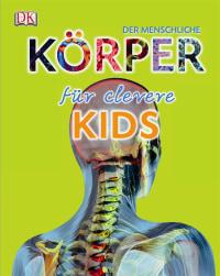 Coverbild Der menschliche Körper für clevere Kids, 9783831022892
