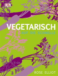 Coverbild Vegetarisch auf die Schnelle von Rose Elliot, 9783831023356
