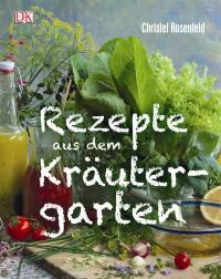 Coverbild Rezepte aus dem Kräutergarten von Christel Rosenfeld, 9783831023561