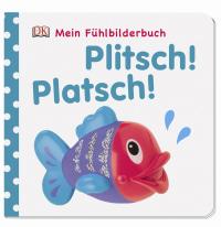 Coverbild Mein Fühlbilderbuch. Plitsch! Platsch!, 9783831024261