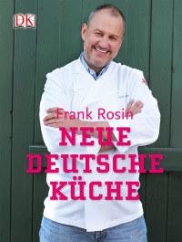 Coverbild Neue deutsche Küche von Frank Rosin, 9783831024353