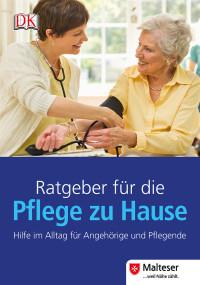 Coverbild Ratgeber für die Pflege zu Hause, 9783831024469