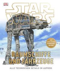 Coverbild Star Wars™ Raumschiffe und Fahrzeuge von Kerrie Dougherty, Curtis Saxon, 9783831024810