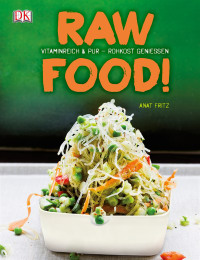 Coverbild Raw Food! von Anat Fritz, 9783831024834