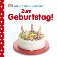 Coverbild Mein Fühlbilderbuch. Zum Geburtstag!, 9783831025077