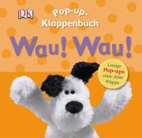 Coverbild Pop-up-Klappenbuch. Wau! Wau!, 9783831025138