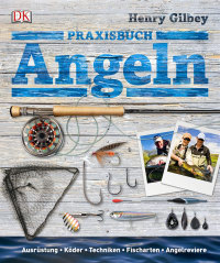 Coverbild Praxisbuch Angeln von Henry Gilbey, 9783831025459