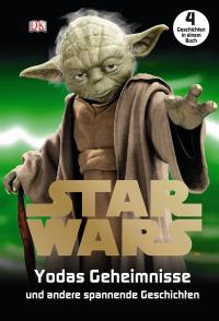 Coverbild Star Wars™ Yodas Geheimnisse von Catherine Saunders, Shari Last, 9783831026685