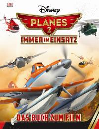 Coverbild Disney Planes 2 - Immer im Einsatz, 9783831026708