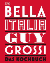 Coverbild Bella Italia von Guy Grossi, 9783831026807
