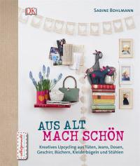 Coverbild Aus Alt mach Schön von Sabine Bohlmann, 9783831026821