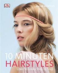 Coverbild 10-Minuten-Hairstyles von André Märtens, 9783831026937