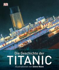 Coverbild Die Geschichte der Titanic, 9783831027125