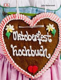 Coverbild Oktoberfest Kochbuch von Julia Skowronek, 9783831027415