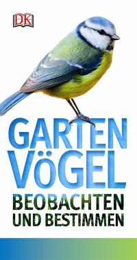 Coverbild Gartenvögel beobachten und bestimmen von Mark Ward, 9783831027545