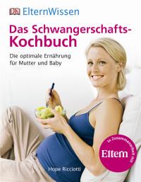 Coverbild Eltern-Wissen. Das Schwangerschafts-Kochbuch von Hope Ricciotti, 9783831027552