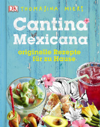 Coverbild Cantina Mexicana von Thomasina Miers, 9783831027767