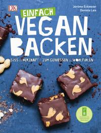 Coverbild Einfach vegan backen von Jérôme Eckmeier, Daniela Lais, 9783831027804