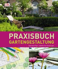 Coverbild Praxisbuch Gartengestaltung von Gabriella Pape, Isabelle van Groeningen, 9783831027828