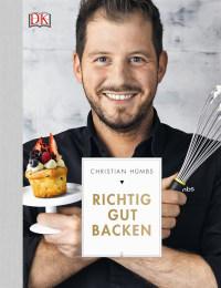 Coverbild Richtig gut backen von Christian Hümbs, 9783831027859