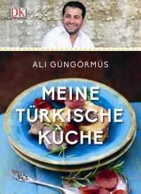 Coverbild Meine türkische Küche von Ali Güngörmüs, 9783831027866