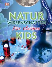 Coverbild Naturwissenschaften für clevere Kids, 9783831028047