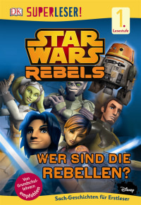 Coverbild SUPERLESER! Star Wars™ Rebels™ Wer sind die Rebellen?, 9783831028153