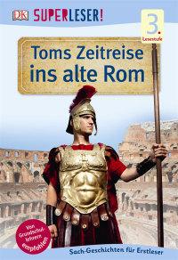 Coverbild SUPERLESER! Toms Zeitreise ins alte Rom, 9783831028214