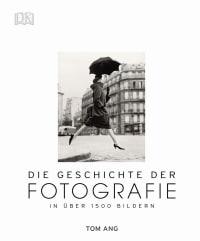 Coverbild Die Geschichte der Fotografie von Tom Ang, 9783831028283