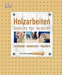Coverbild Holzarbeiten Schritt für Schritt, 9783831028450