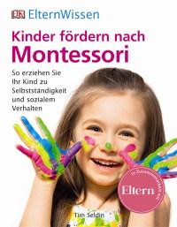 Coverbild Eltern-Wissen. Kinder fördern nach Montessori von Tim Seldin, 9783831028474
