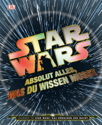 Coverbild Star Wars™ Absolut alles, was du wissen musst, 9783831028764