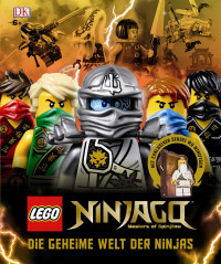 Coverbild LEGO® NINJAGO®. Die geheime Welt der Ninjas, 9783831028771