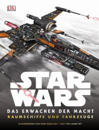 Coverbild Star Wars™ Das Erwachen der Macht. Raumschiffe und Fahrzeuge, 9783831028788