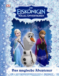 Coverbild Disney Die Eiskönigin Das magische Abenteuer, 9783831028993