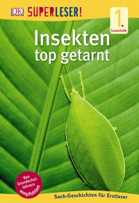 Coverbild SUPERLESER! Insekten, top getarnt, 9783831029235