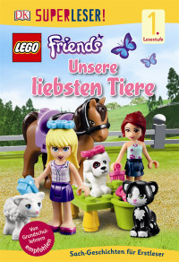 Coverbild SUPERLESER! LEGO® FRIENDS Unsere liebsten Tiere, 9783831029242