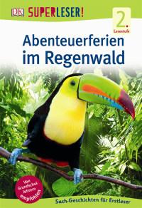 Coverbild SUPERLESER! Abenteuerferien im Regenwald, 9783831029273