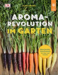 Coverbild Aroma-Revolution im Garten von James Wong, 9783831029884